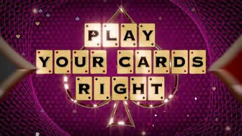 playyour cards right